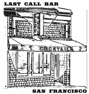 Last Call<br>San Francisco, United States