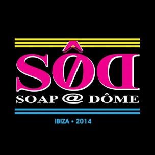 SOD - Soap @ Dome<br>Ibiza, Spain