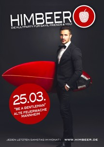 """HIMBEERPARTY """"BE A GENTLEMAN"""" SA 25.03.2017<br>Mannheim, Germany"""